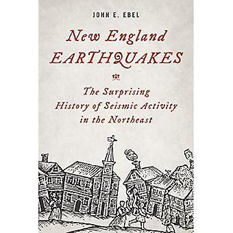 New England aardbevingen: De verrassende geschiedenis van seismische activiteit in het noordoosten