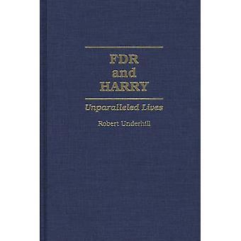 FDR og Harry enestående liv av Underhill & Robert