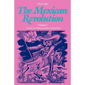 Mexican Revolution Volume 2 by Alan & Knight