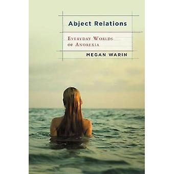 Mundos todos los días relaciones abyectas de la Anorexia por Warin y Megan