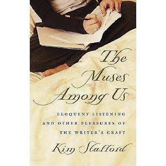 Muser blandt os veltalende lytter og andre fornøjelser af forfattere håndværk af Stafford & Kim