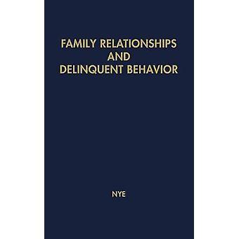 Las relaciones familiares y comportamiento delictual. por Nye y Ivan F.