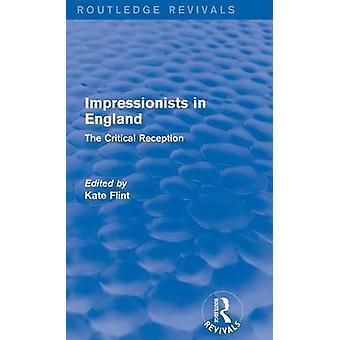 Impressionisten in England Routledge Revivals die kritische Rezeption von Flint & Kate