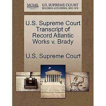 US Supreme Court Abschrift der Rekord Atlantik arbeitet v. Brady US Supreme Court