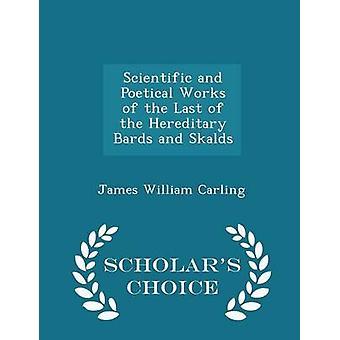 Œuvres scientifiques et poétiques de la dernière de l'édition Choice bardes et érudits scaldes héréditaire par Carling & James William