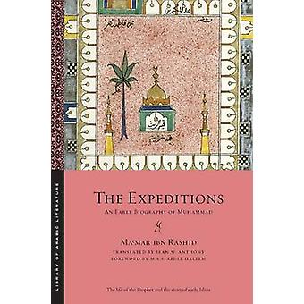 Rashid & Mamar Ibn: The Expeditions An Early Biography of Muhammad