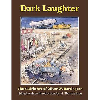 Donkere lachen de satirische kunst van Oliver W. Harrington door Inge & M. Thomas
