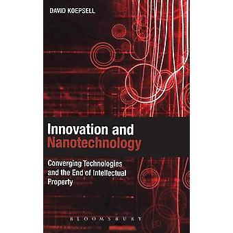 Innovation and Nanotechnology by Koepsell & David