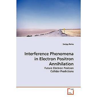 Fenómenos de interferencia en electrón positrón aniquilación por Raina y Sanjay