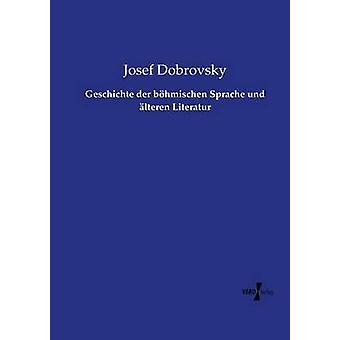 Geschichte der bhmischen Sprache und lteren Literatur por Dobrovsky y Josef