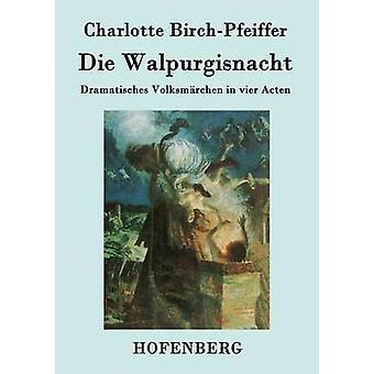 Walpurgisnacht von Charlotte BirchPfeiffer sterben