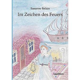 Im Zeichen Des Feuers von Balazs & Susanne