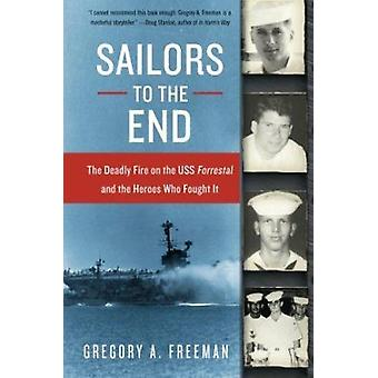 Sailors to the End - The Deadly Fire on the Uss Forrestal and the Hero