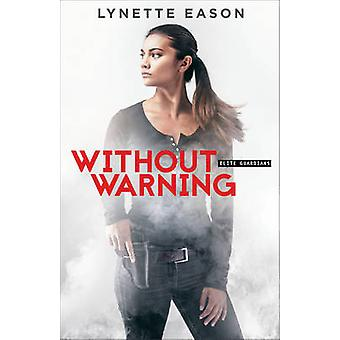 Without Warning by Lynette Eason - 9780800723255 Book