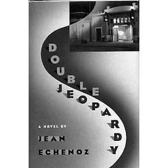 Double Jeopardy by Jean Echenoz - Mark Polizzotti - 9780879239169 Book