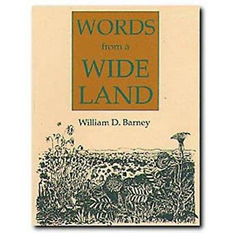 Words from a Wide Land by Barney W D - 9780929398648 Book