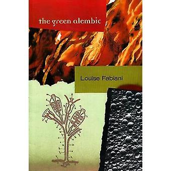 Green Alembic by Louise Fabiani - 9781550651232 Book