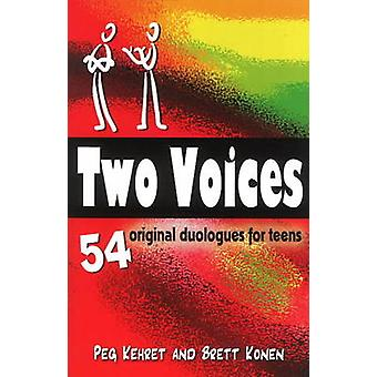 Two Voices - 54 Original Duologues for Teens by Peg Kehret - Brett Kon