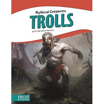 Mythical Creatures - Trolls by Mythical Creatures - Trolls - 9781641850