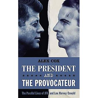 The President and the Provocateur by Alex Cox - 9781842439418 Book