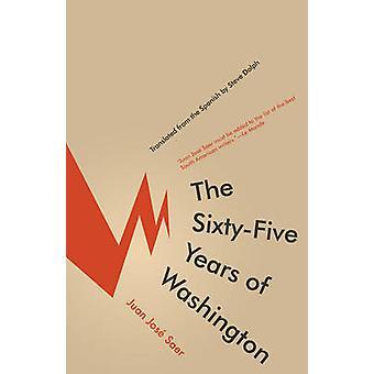 Sixty-Five Years of Washington by Juan Jose Saer - 9781934824207 Book