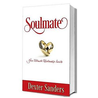 Soulmate - Your Ultimate Relationship Awaits by Dexter Sanders - 97819