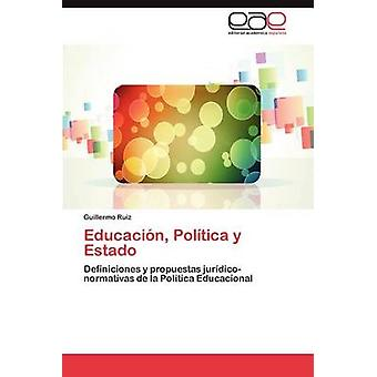 Educacion - Politica y Estado by Ruiz Guillermo - 9783848450411 Book