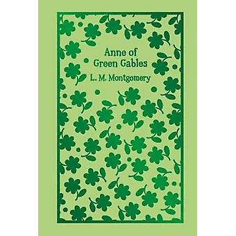 Anne of Green Gables by L. M. Montgomery - 9781788282666 Book