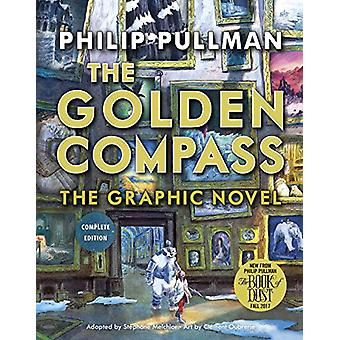 The Golden Compass Graphic Novel - Complete Edition by Philip Pullman