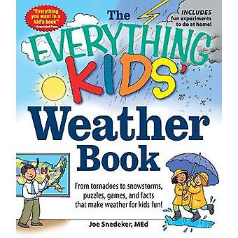 The Everything Kids' Weather Book - From Tornadoes to Snowstorms - Puz