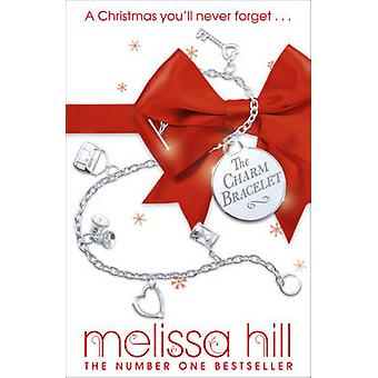 The Charm Bracelet by Melissa Hill - 9780340993415 Book