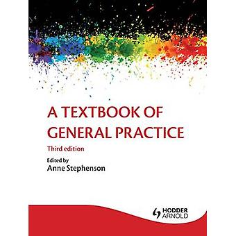 A Textbook of General Practice (3rd Revised edition) by Patrick White