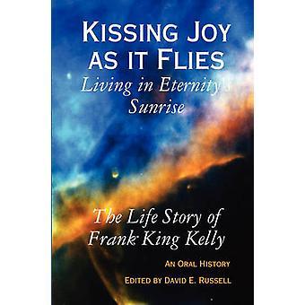 Kissing Joy como ele voa vivendo em eternitys Sunrise por Kelly e Frank King