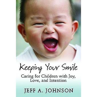 Att hålla ditt leende - vårdar barn med glädje - kärlek- och Intenti