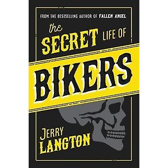 Secret Life of Bikers by Jerry Langton