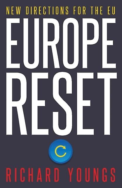 Europe Reset  New Directions for the EU by Richard Youngs