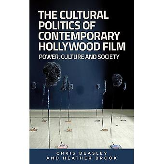 Cultural Politics of Contemporary Hollywood Film by Chris Beasley
