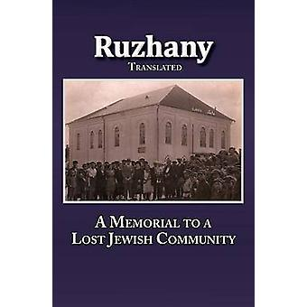 Translation of Rozana  A Memorial to the Ruzhinoy Jewish Community by Sokolowsky & Meir