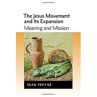 The Jesus Movement and Its Expansion: Meaning and Mission