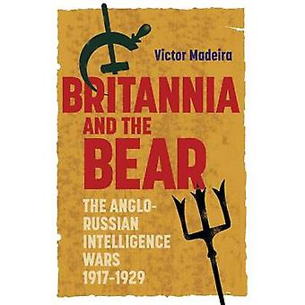 Britannia and the Bear The AngloRussian Intelligence Wars 19171929 by Madeira & Victor