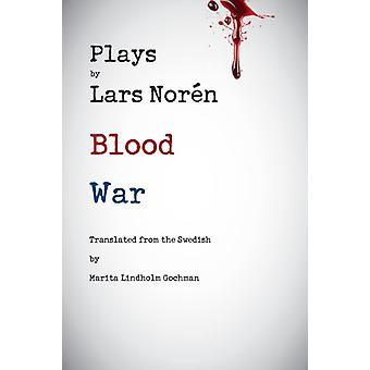 Plays by Lars Noren Blood  War by Noren & Lars