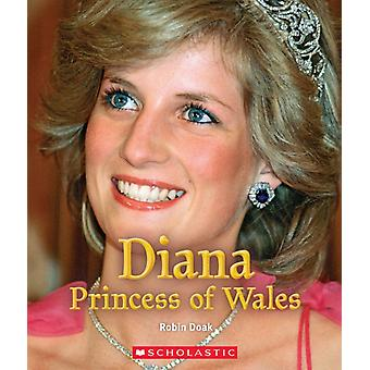 Diana Princess of Wales a True Book Queens and Princesses by Robin S Doak