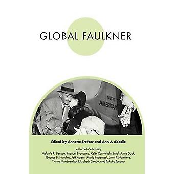 Global Faulkner by Annette Trefzer - 9781617037146 Book