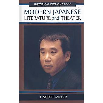 Historical Dictionary of Modern Japanese Literature and Theater by Miller & J. Scott
