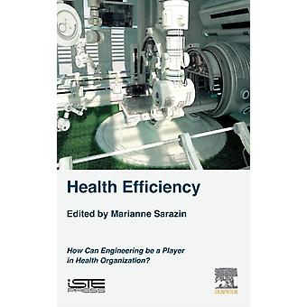 Health Efficiency How Can Engineering be a Player in Health Organization by Sarazin & Marianne