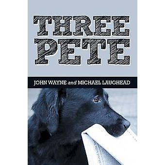 Three Pete by Wayne & John