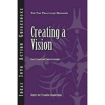 Creating a Vision by Criswell & Corey