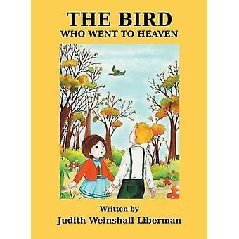 The Bird Who Went to Heaven by Liberman & Judith Weinshall