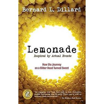 Lemonade Inspired by Actual Events by Dillard & Bernard L.