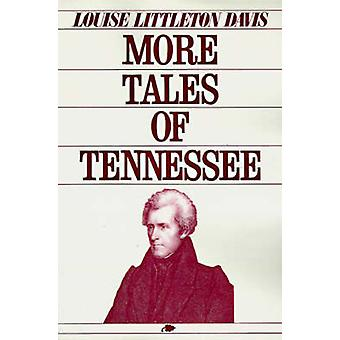 More Tales of Tennessee by Davis & Louise Littleton